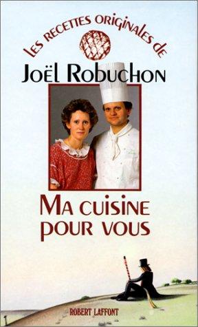 Joel Robuchon Ma cuisine pour vous 1986