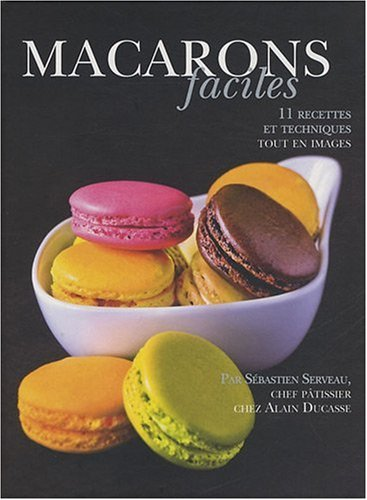 Alain Ducasse - Macarons Faciles